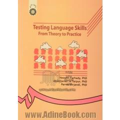 Testing language skills: from theory to practice